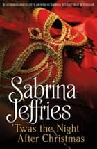 'Twas The Night After Christmas ebook by Sabrina Jeffries