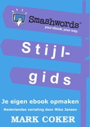 De Smashwords Stijlgids ebook by Mark Coker