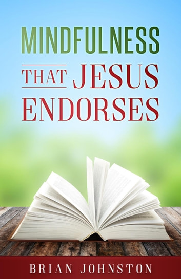 Mindfulness that jesus endorses ebook by brian johnston mindfulness that jesus endorses ebook by brian johnston malvernweather Image collections