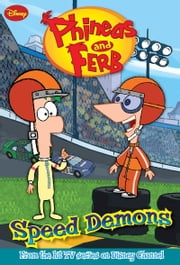 Phineas and Ferb: Speed Demons ebook by Jasmine Jones