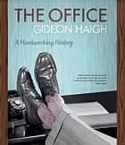 The Office - A Hardworking History ebook by