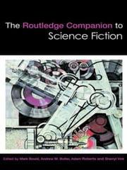 The Routledge Companion to Science Fiction ebook by Bould, Mark