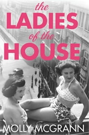 The Ladies of the House ebook by Molly McGrann