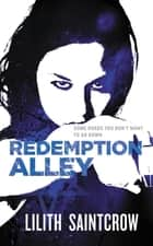 Redemption Alley ebook by Lilith Saintcrow