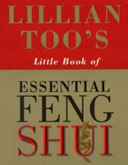 Lillian Too's Little Book Of Feng Shui ebook by Lillian Too