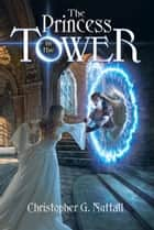 The Princess in the Tower ebook by Christopher Nuttall
