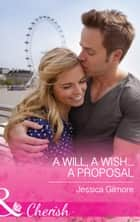 A Will, a Wish...a Proposal (Mills & Boon Cherish) ebook by Jessica Gilmore