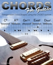 Chords for Guitar: Transposable Guitar Chords using the CAGED System ebook by Gareth Evans