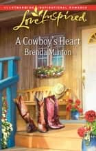 A Cowboy's Heart - A Wholesome Western Romance eBook by Brenda Minton