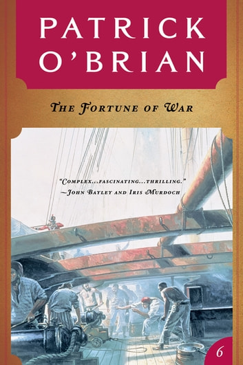 The Fortune of War (Vol. Book 6) (Aubrey/Maturin Novels) ebook by Patrick O'Brian