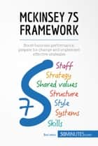 McKinsey 7S Framework - Boost business performance, prepare for change and implement effective strategies ebook by 50MINUTES.COM