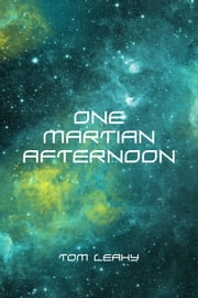 One Martian Afternoon ebook by Tom Leahy