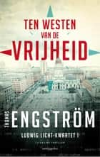 Ten westen van de vrijheid ebook by Thomas Engström, Sophie Kuiper
