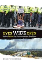 Eyes Wide Open - Going Behind the Environmental Headlines ebook by Paul Fleischman, Various