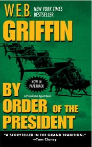 By Order of the President ebook by W.E.B. Griffin