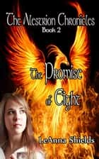 The Alestrion Chronicles: The Promise of Eight - The Alestrion Chronicles, #2 ebook by LeAnna Shields