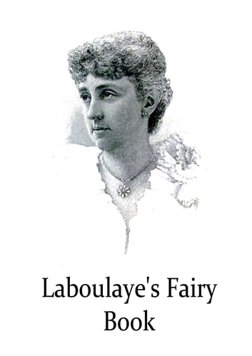 Laboulaye's Fairy Book ebook by Kate Douglas Wiggin