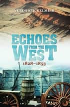 Echoes from the West ebook by Verda Spickelmier