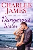 Dangerous Water ebook by Charlee James