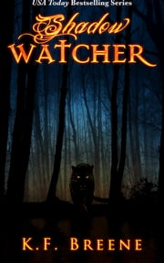 Shadow Watcher (Darkness #6) ebook by K.F. Breene