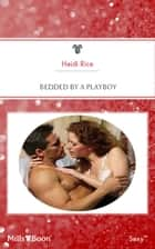 Bedded By A Playboy 電子書 by Heidi Rice