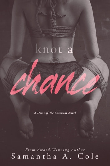 Knot a Chance ebook by Samantha A. Cole