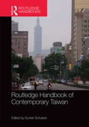 Routledge Handbook of Contemporary Taiwan ebook by Gunter Schubert