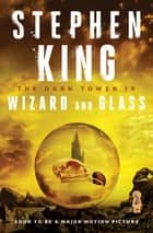 Wizard and Glass ebook by Stephen King