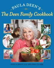 Paula Deen's The Deen Family Cookbook ebook by Paula Deen,Melissa Clark
