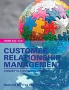 Customer Relationship Management - Concepts and Technologies ebook by Francis Buttle, Stan Maklan