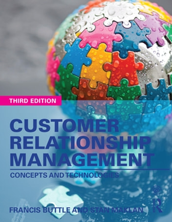 Customer Relationship Management - Concepts and Technologies ebook by Francis Buttle,Stan Maklan