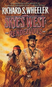 Rendezvous: A Barnaby Skye Novel ebook by Richard S. Wheeler