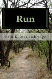 Run ebook by Erin K. McCambridge