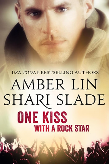 One Kiss with a Rock Star ebook by Shari Slade,Amber Lin