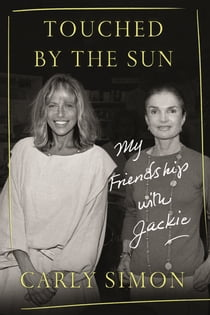 Touched by the Sun - My Friendship with Jackie e-bok by Carly Simon