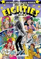Best of the Eighties / Book #2 ebook by Gladir, George