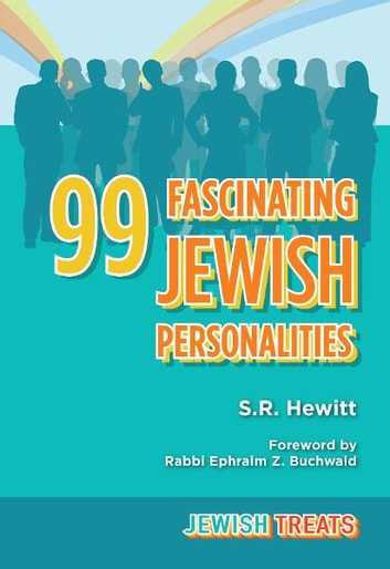 Jewish Treats: 99 Fascinating Jewish Personalities ebook by S. R. Hewitt