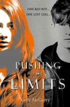 Pushing The Limits ebook by Katie McGarry