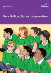 More Brilliant Stories for Assemblies ebook by Elizabeth Sach