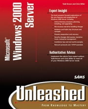 Microsoft Windows 2000 Server Unleashed ebook by Brown, Todd C.