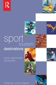 Sport Tourism Destinations ebook by James Higham