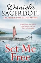 Set Me Free - From the bestselling author of Watch Over Me ebook by