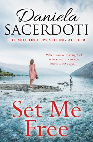 Set Me Free - From the bestselling author of Watch Over Me ebook by Daniela Sacerdoti