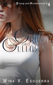 Greedy and Gullible (A Young and Scambitious short story) ebook by Mina V. Esguerra