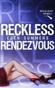Reckless Rendezvous - Reckless Beat, #6 ebook by Eden Summers
