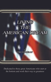 LIVING THE AMERICAN DREAM ebook by TIM DANNELLY