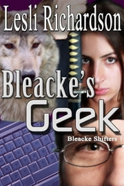 Bleacke's Geek ebook by Lesli Richardson