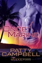 Once a Marine ebook by Patty Campbell