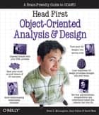 Head First Object-Oriented Analysis and Design - A Brain Friendly Guide to OOA&D ebook by Brett McLaughlin, Gary Pollice, David West