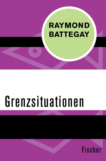 Grenzsituationen ebook by Raymond Battegay